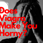 Libido and Viagra: Does Viagra Make You Horny?
