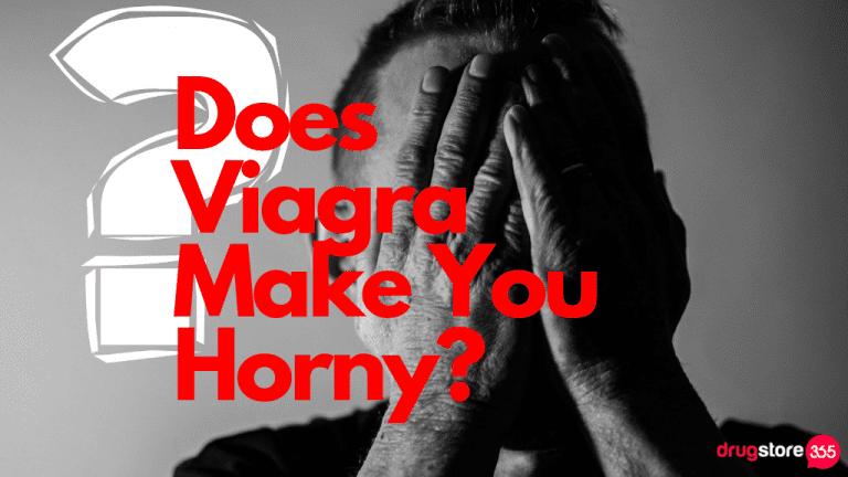 Does Viagra Make You Horny