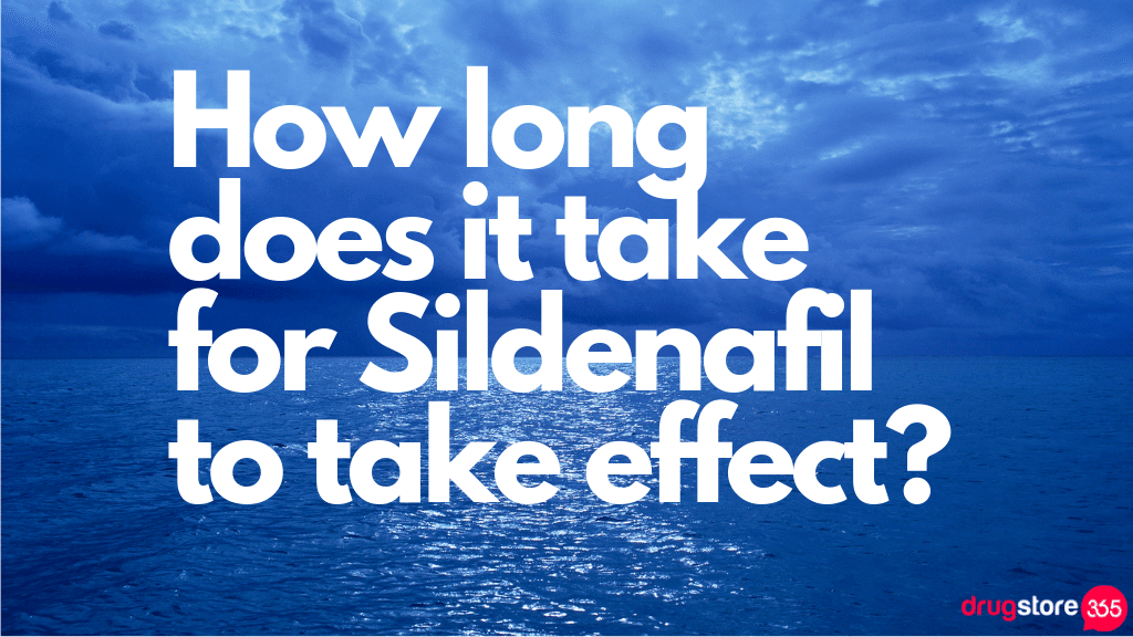 how long does it take for Sildenafil to take effect
