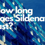 How Long Does Sildenafil Last?