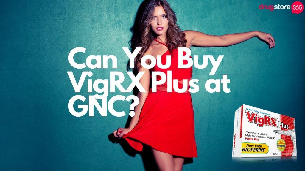 VigRX Plus GNC