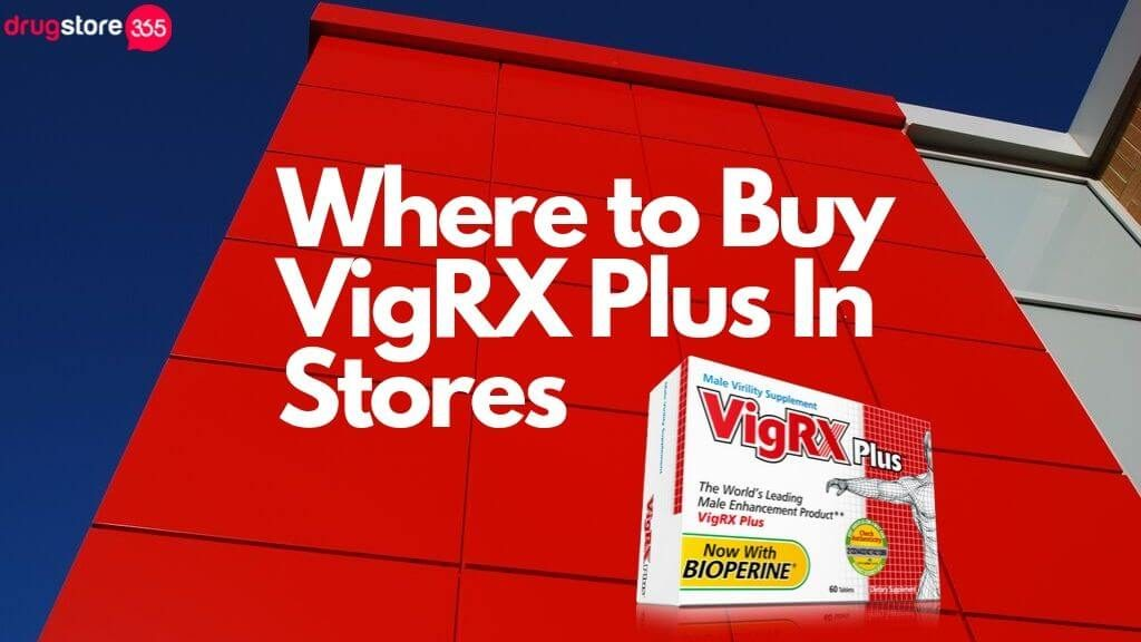 Where to Buy VigRX Plus In Stores