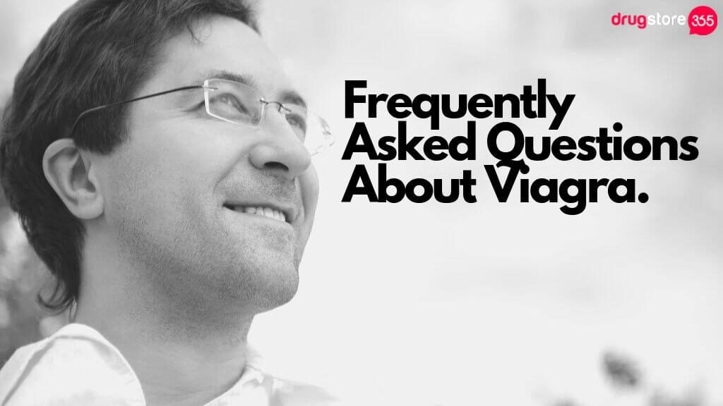 Frequently Asked Questions About Viagra