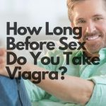 How Long Before Sex Should I Take Viagra?