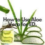 How to Use Aloe Vera For ED